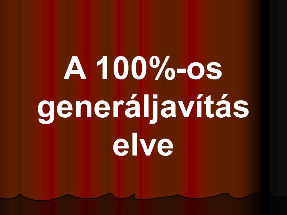 A 100%-os generáljavítás elve