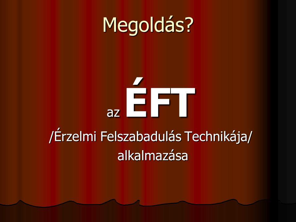 az ÉFT /Érzelmi Felszabadulás Technikája/ alkalmazása