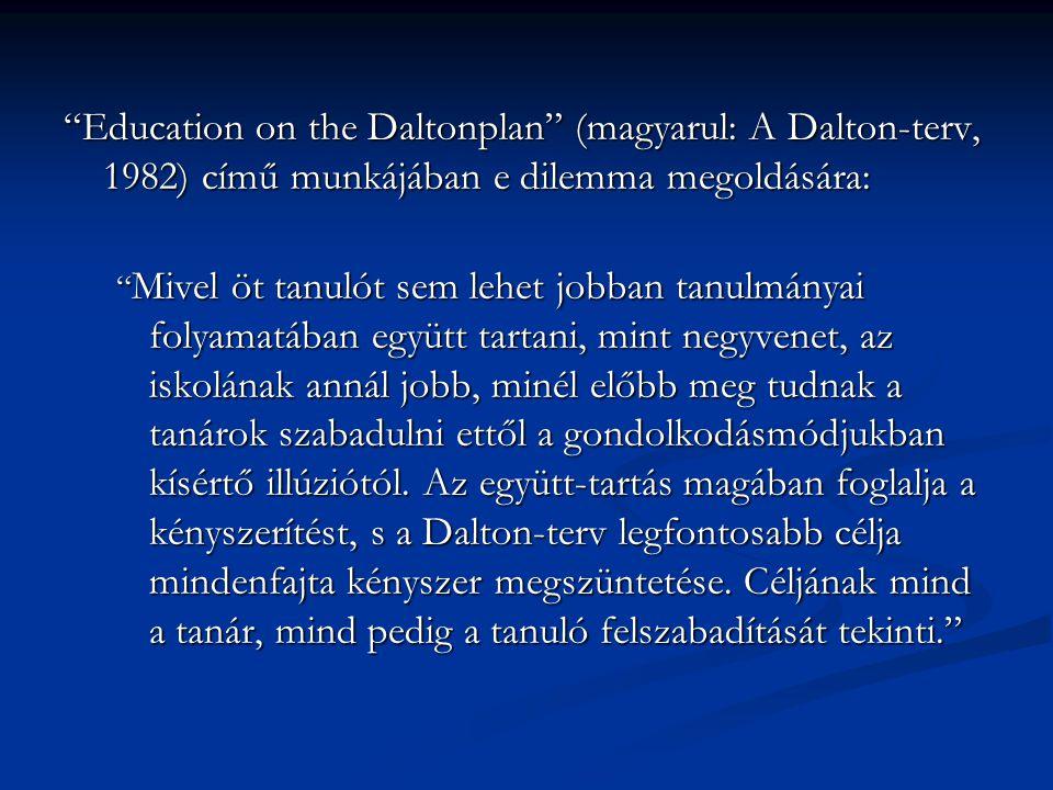 Education on the Daltonplan (magyarul: A Dalton-terv, 1982) című munkájában e dilemma megoldására: