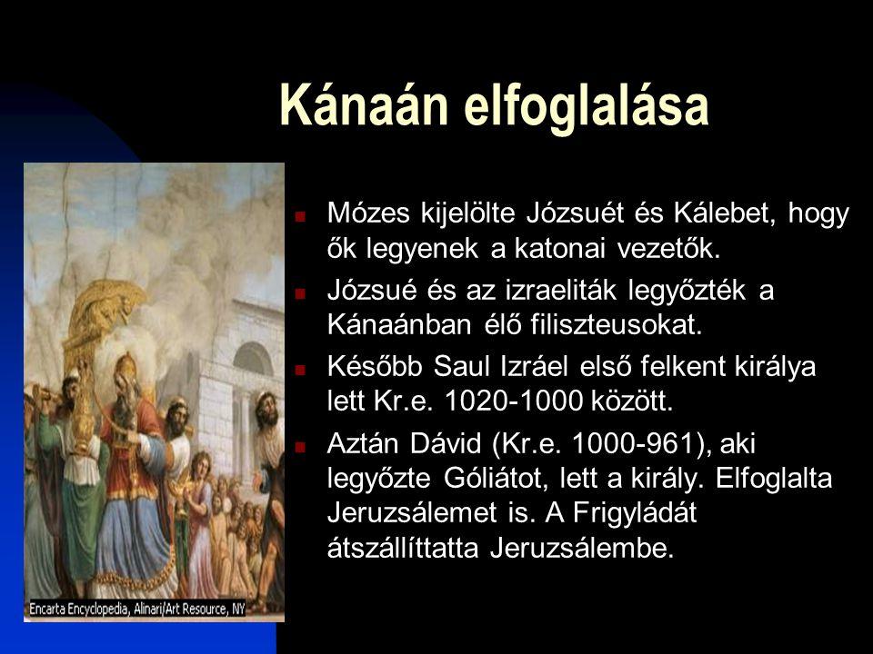 Kánaán elfoglalása Mózes kijelölte Józsuét és Kálebet, hogy ők legyenek a katonai vezetők.