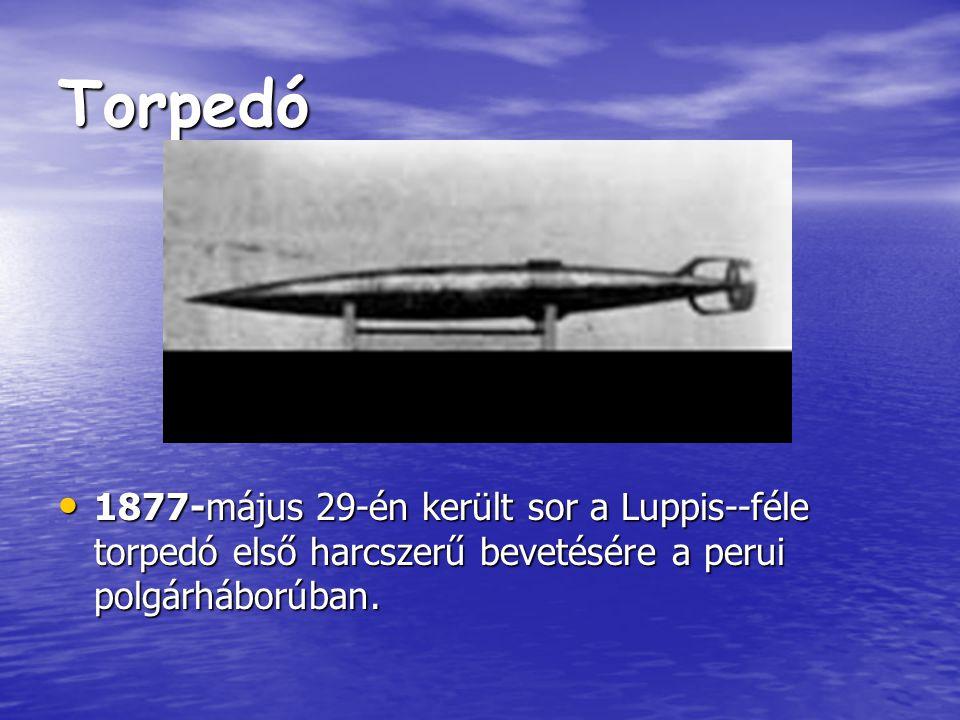 Torpedó 1877-május 29-én került sor a Luppis--féle torpedó első harcszerű bevetésére a perui polgárháborúban.