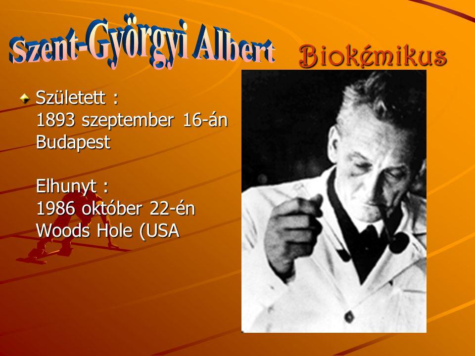 Biokémikus Szent-Györgyi Albert