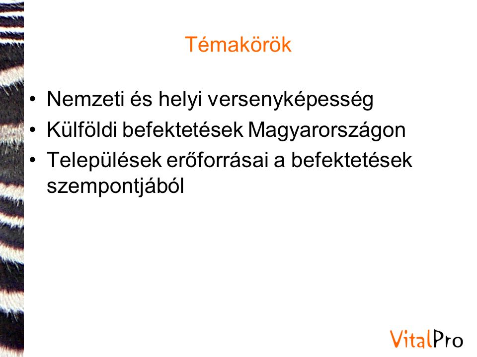Témakörök Nemzeti és helyi versenyképesség. Külföldi befektetések Magyarországon.