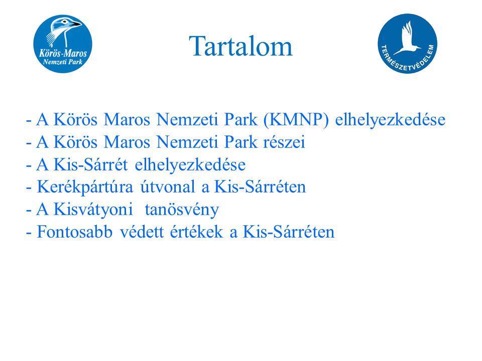 Tartalom A Körös Maros Nemzeti Park (KMNP) elhelyezkedése
