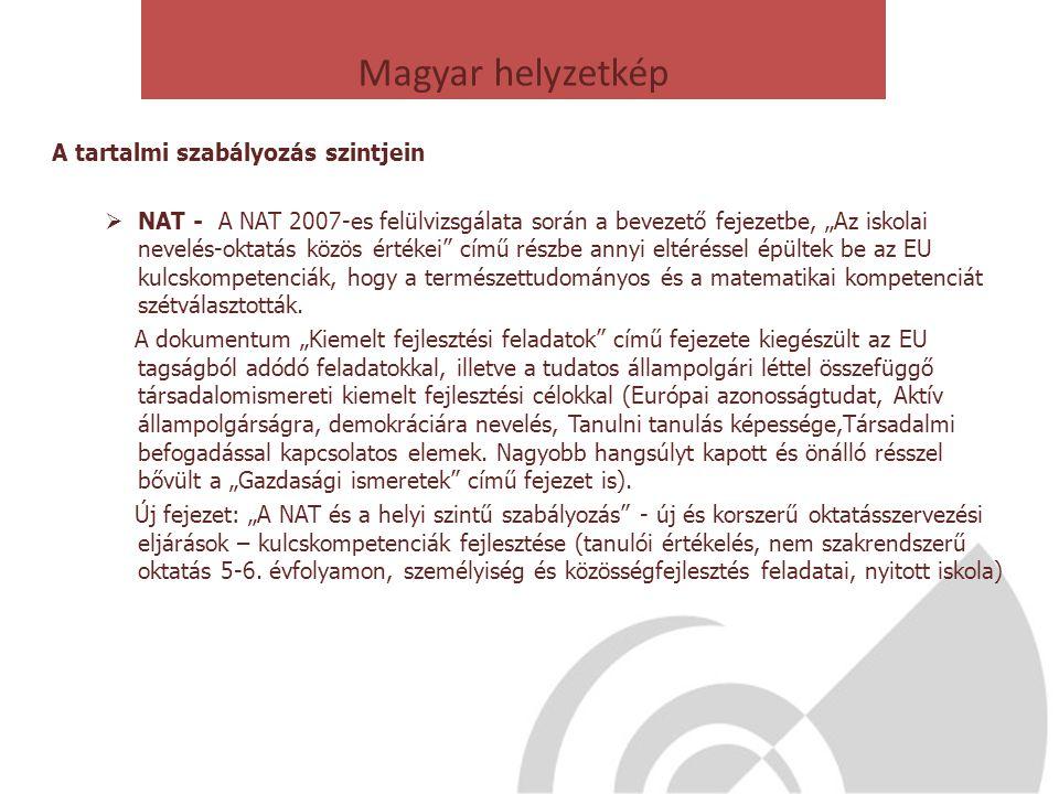 Magyar helyzetkép A tartalmi szabályozás szintjein
