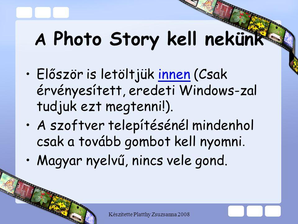 A Photo Story kell nekünk