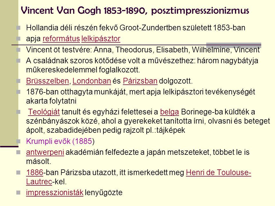 Vincent Van Gogh 1853-1890, posztimpresszionizmus