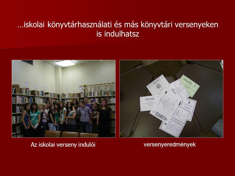 …iskolai könyvtárhasználati és más könyvtári versenyeken is indulhatsz