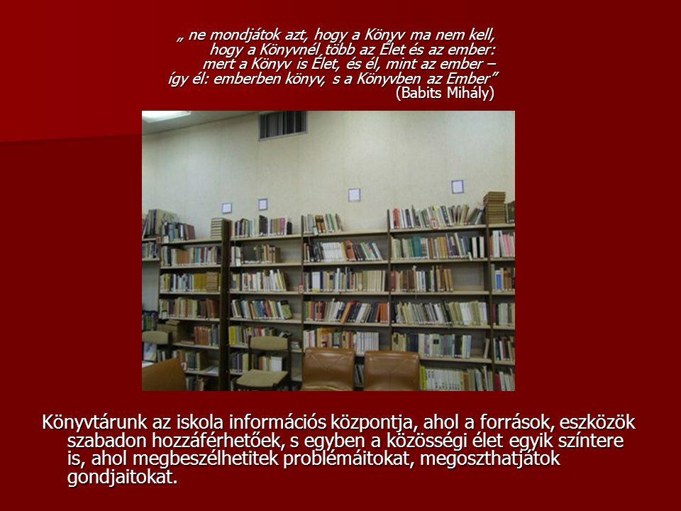 """"""" ne mondjátok azt, hogy a Könyv ma nem kell, hogy a Könyvnél több az Élet és az ember: mert a Könyv is Élet, és él, mint az ember – így él: emberben könyv, s a Könyvben az Ember (Babits Mihály)"""