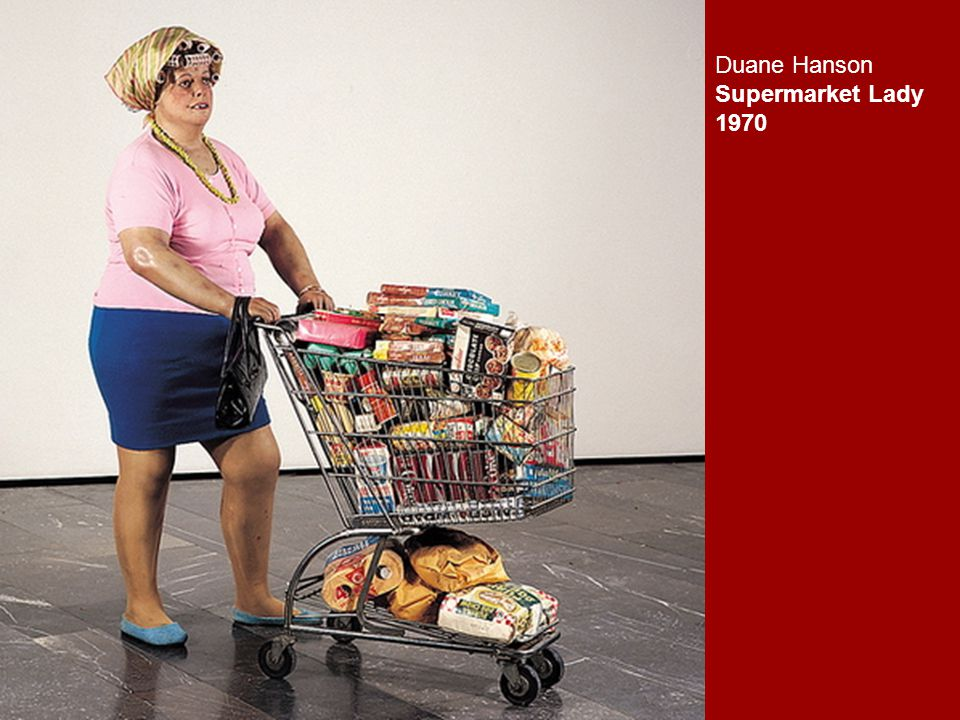 Duane Hanson Supermarket Lady 1970
