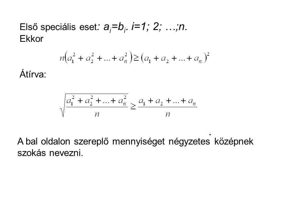 . Első speciális eset: ai=bi. i=1; 2; …;n. Ekkor Átírva: