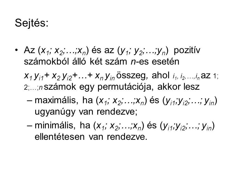 Sejtés: Az (x1; x2;…;xn) és az (y1; y2;…;yn) pozitív számokból álló két szám n-es esetén.