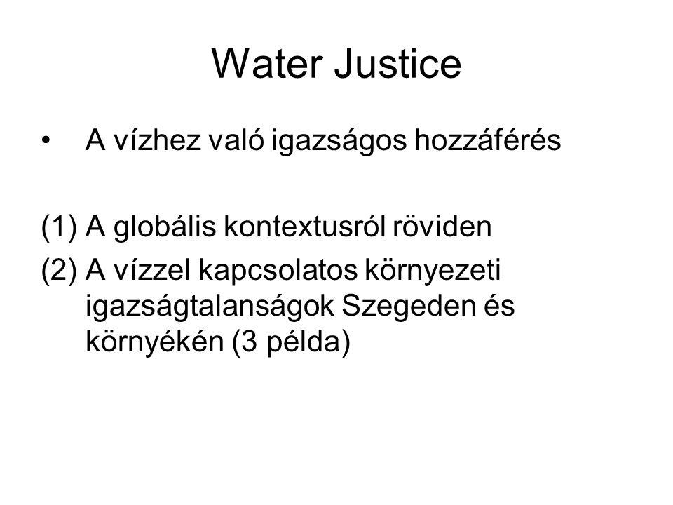 Water Justice A vízhez való igazságos hozzáférés