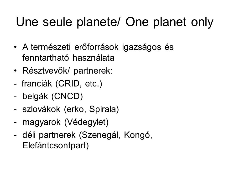 Une seule planete/ One planet only
