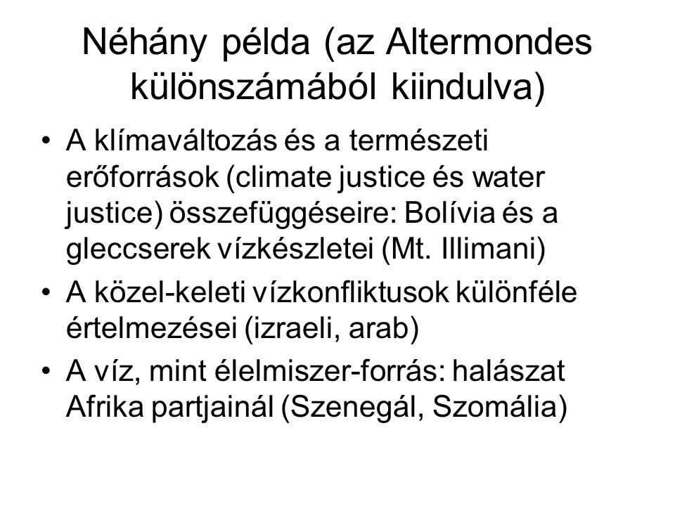Néhány példa (az Altermondes különszámából kiindulva)