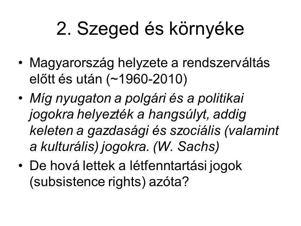 2. Szeged és környéke Magyarország helyzete a rendszerváltás előtt és után (~1960-2010)