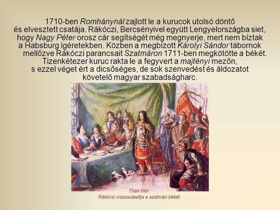 1710-ben Romhánynál zajlott le a kurucok utolsó döntő