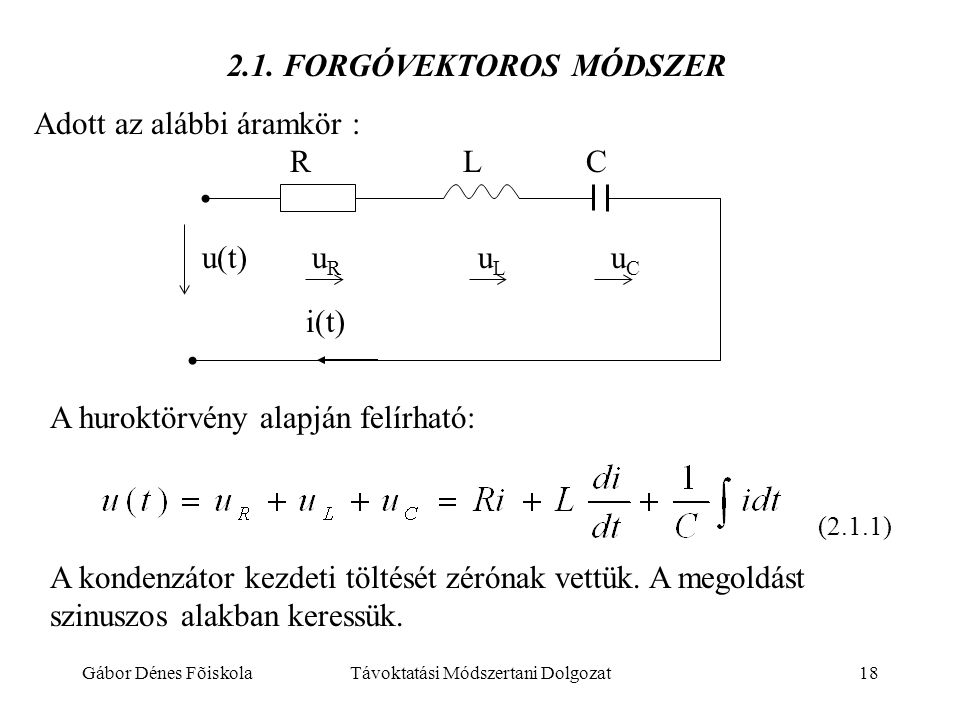 2.1. FORGÓVEKTOROS MÓDSZER Adott az alábbi áramkör :
