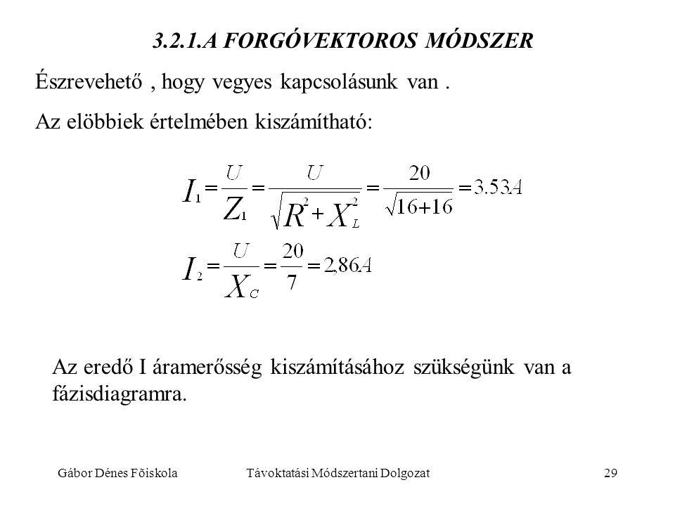 3.2.1.A FORGÓVEKTOROS MÓDSZER