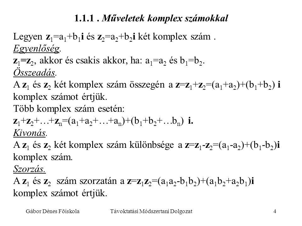 1.1.1 . Műveletek komplex számokkal