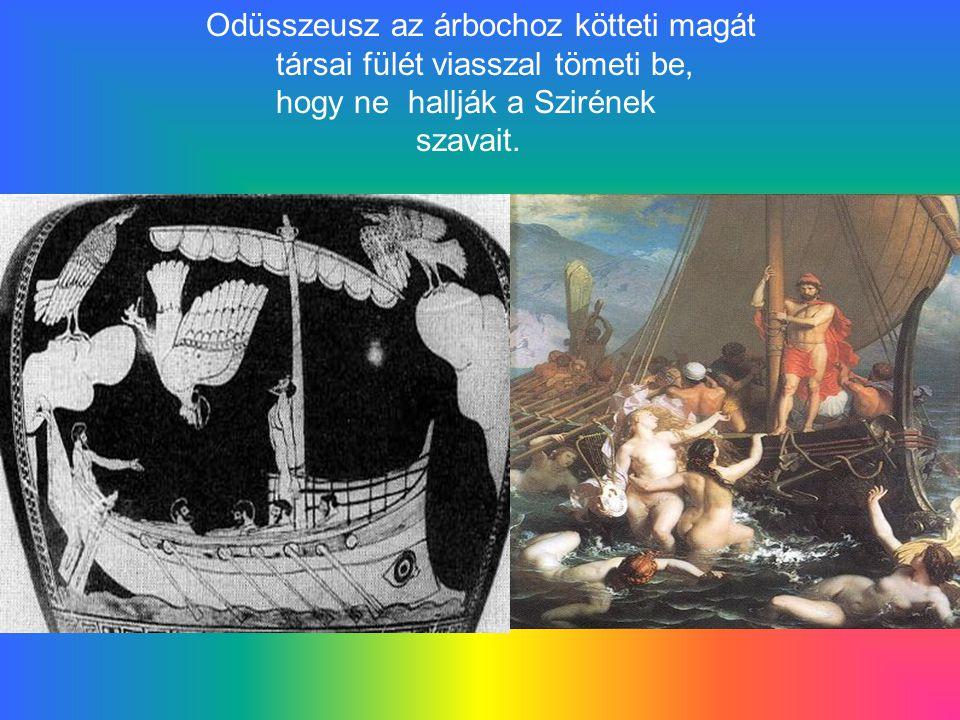 Odüsszeusz az árbochoz kötteti magát. társai fülét viasszal tömeti be,