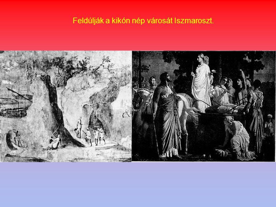 Feldúlják a kikón nép városát Iszmaroszt.