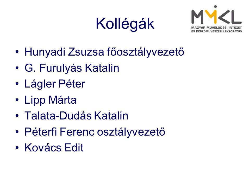 Kollégák Hunyadi Zsuzsa főosztályvezető G. Furulyás Katalin