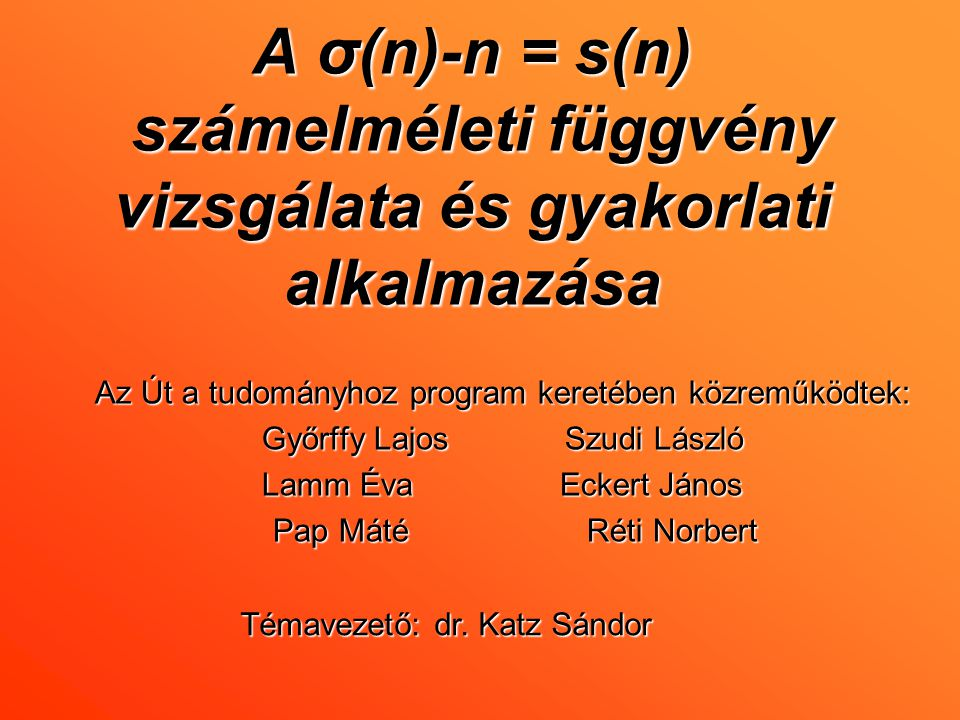 A σ(n)-n = s(n) számelméleti függvény vizsgálata és gyakorlati alkalmazása