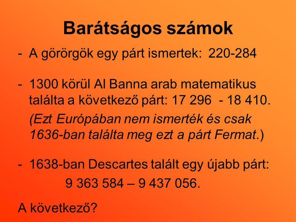 Barátságos számok A görörgök egy párt ismertek: 220-284