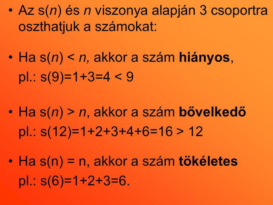 Az s(n) és n viszonya alapján 3 csoportra oszthatjuk a számokat: