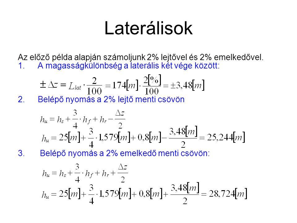 Laterálisok Az előző példa alapján számoljunk 2% lejtővel és 2% emelkedővel. A magasságkülönbség a laterális két vége között: