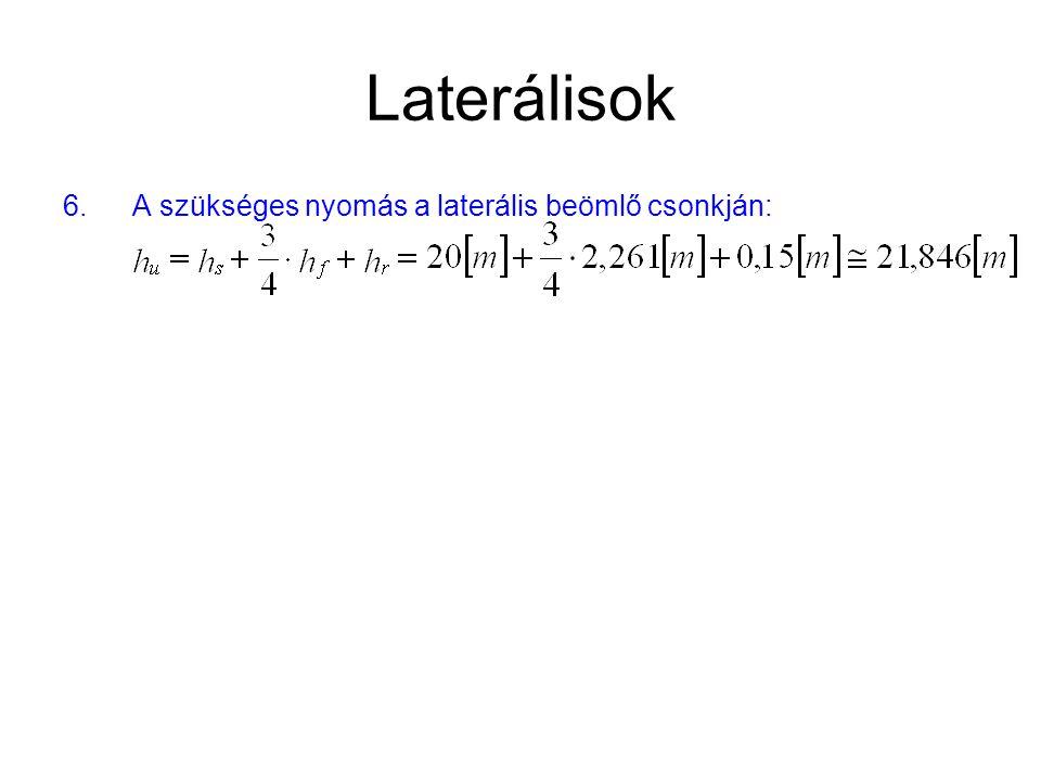 Laterálisok 6. A szükséges nyomás a laterális beömlő csonkján: