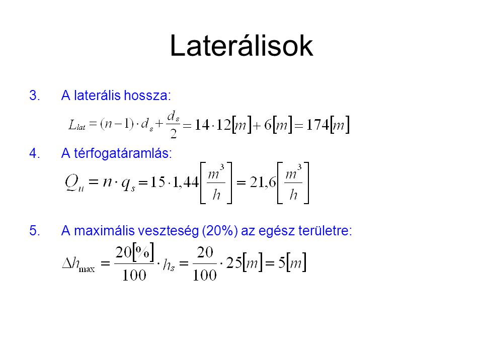 Laterálisok A laterális hossza: A térfogatáramlás: