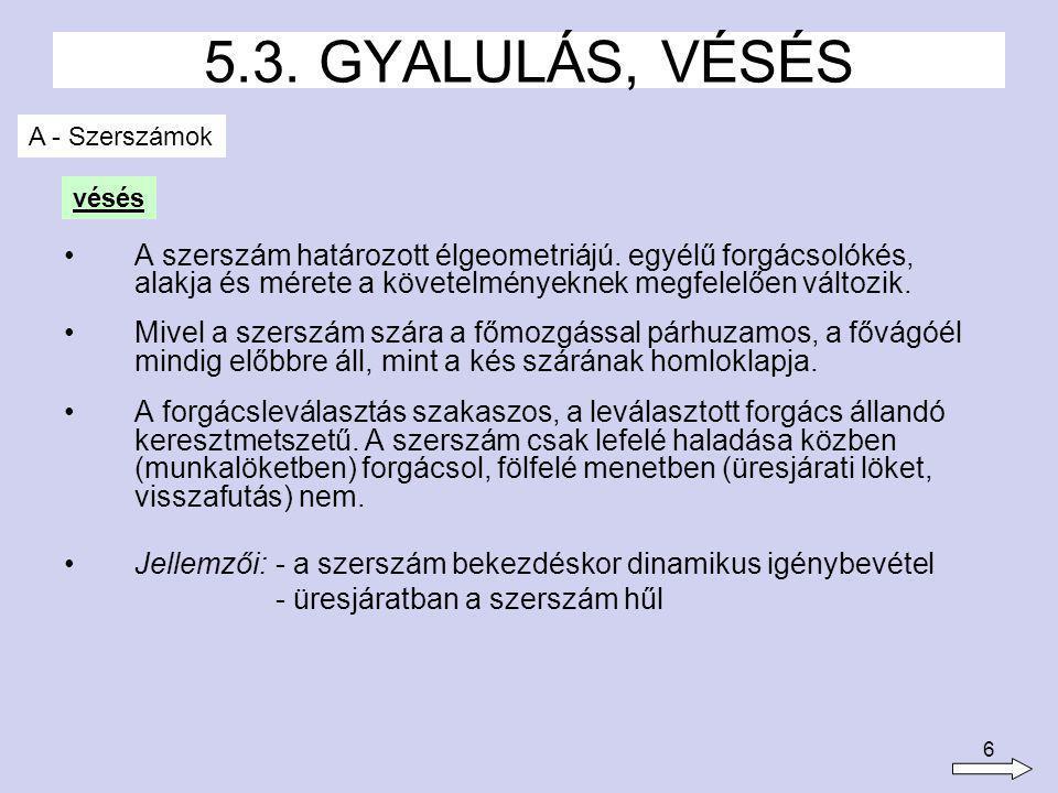 5.3. GYALULÁS, VÉSÉS A - Szerszámok. vésés.