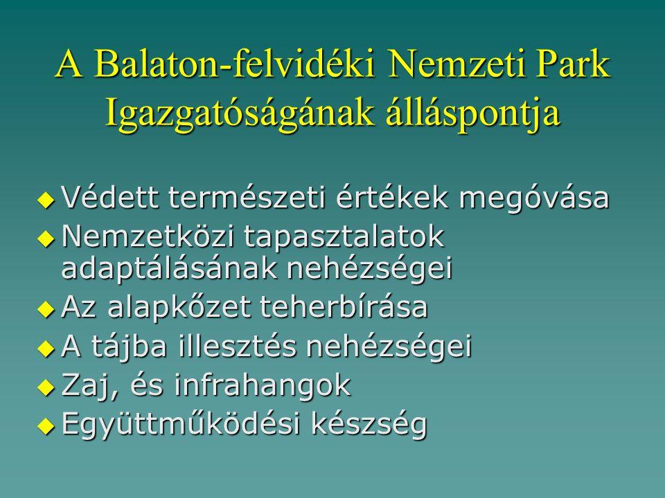 A Balaton-felvidéki Nemzeti Park Igazgatóságának álláspontja
