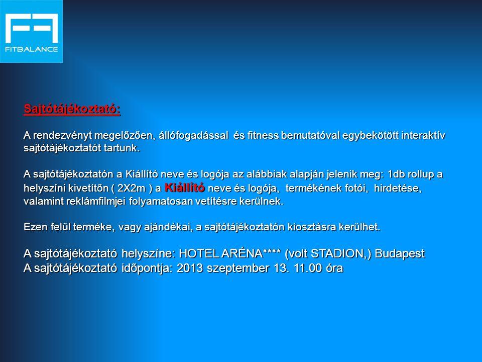 A sajtótájékoztató helyszíne: HOTEL ARÉNA**** (volt STADION,) Budapest