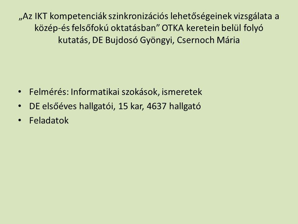 """""""Az IKT kompetenciák szinkronizációs lehetőségeinek vizsgálata a közép-és felsőfokú oktatásban OTKA keretein belül folyó kutatás, DE Bujdosó Gyöngyi, Csernoch Mária"""