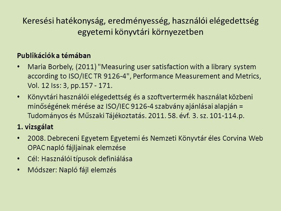 Keresési hatékonyság, eredményesség, használói elégedettség egyetemi könyvtári környezetben
