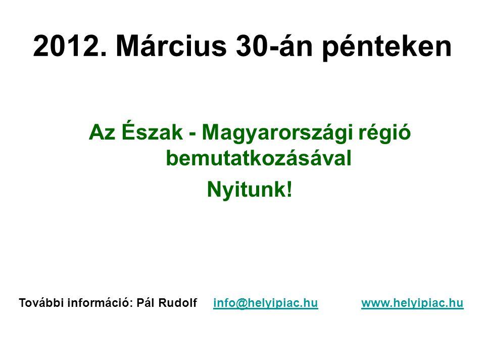 Az Észak - Magyarországi régió bemutatkozásával