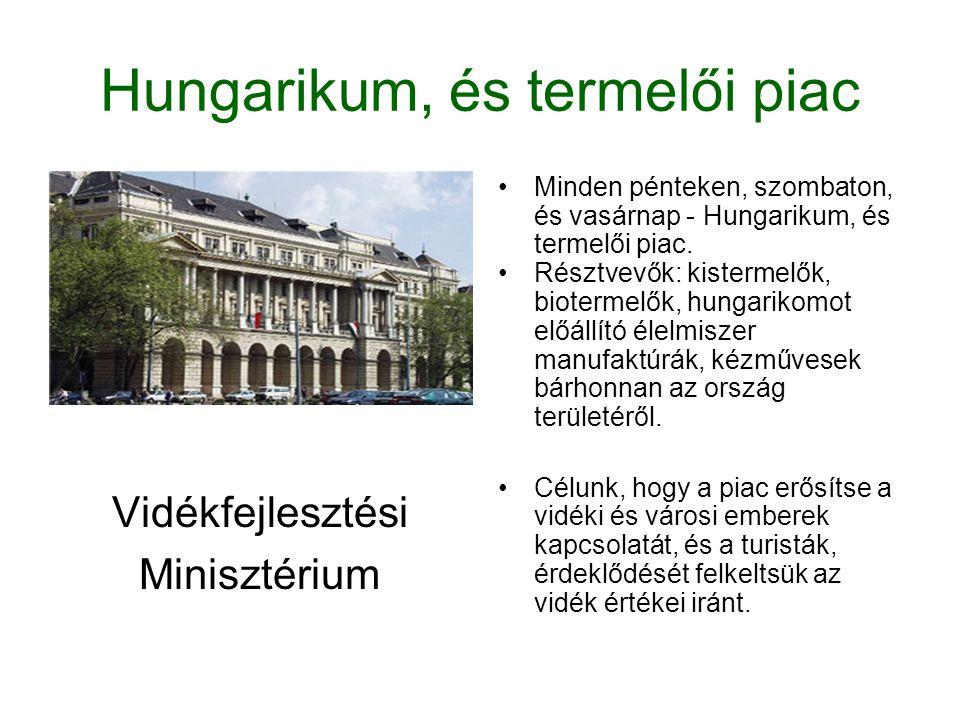 Hungarikum, és termelői piac