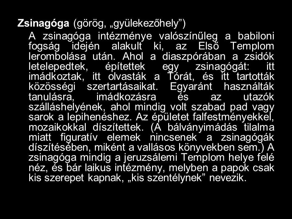 """Zsinagóga (görög, """"gyülekezőhely )"""