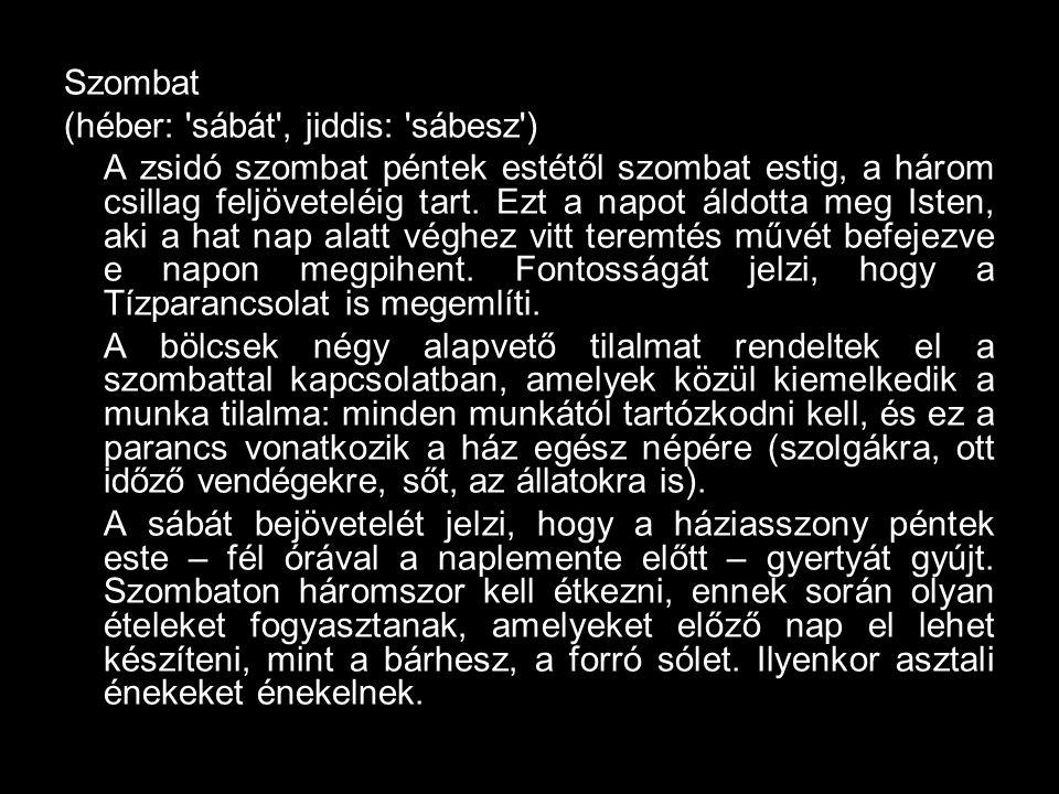 Szombat (héber: sábát , jiddis: sábesz )