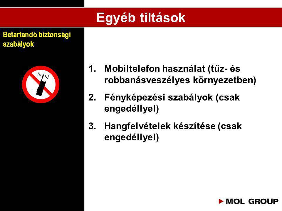Egyéb tiltások Betartandó biztonsági szabályok. Mobiltelefon használat (tűz- és robbanásveszélyes környezetben)