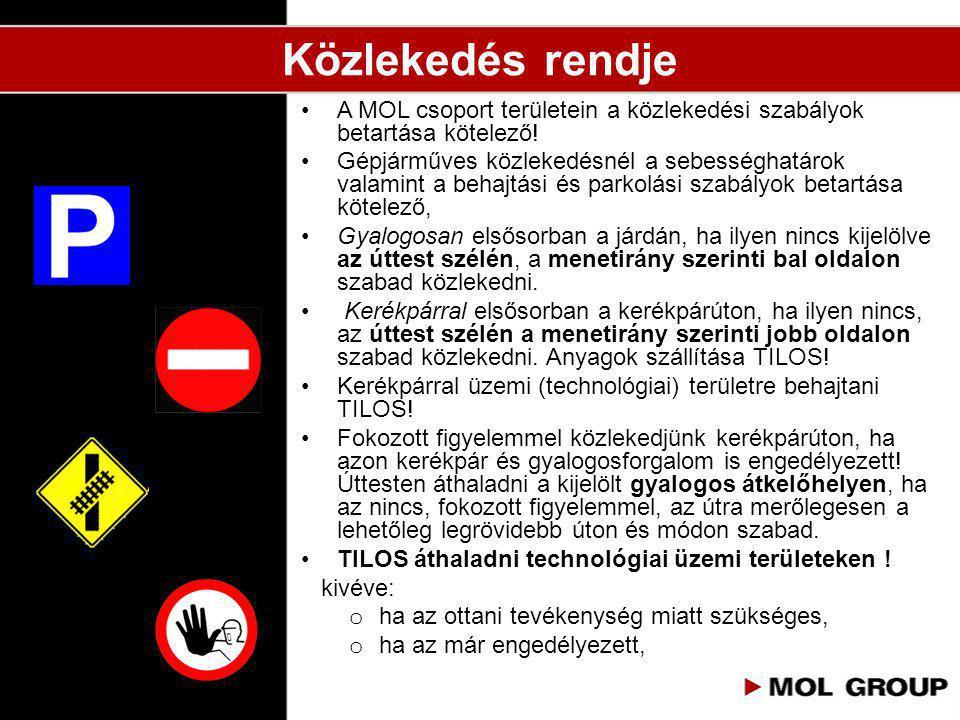 Közlekedés rendje A MOL csoport területein a közlekedési szabályok betartása kötelező!