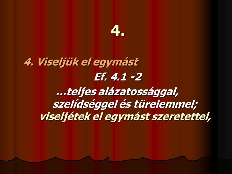 4. 4. Viseljük el egymást Ef. 4.1 -2