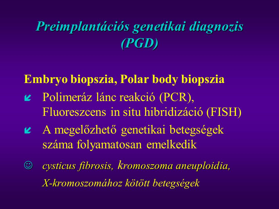 Preimplantációs genetikai diagnozis (PGD)