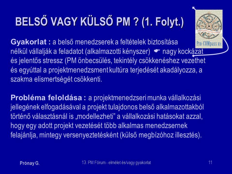 BELSŐ VAGY KÜLSŐ PM (1. Folyt.)