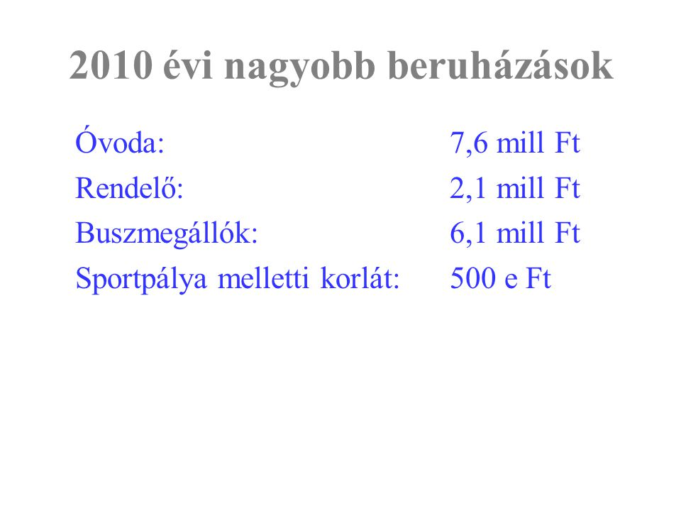 2010 évi nagyobb beruházások