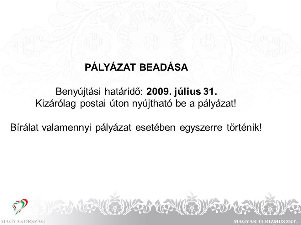 Benyújtási határidő: 2009. július 31.