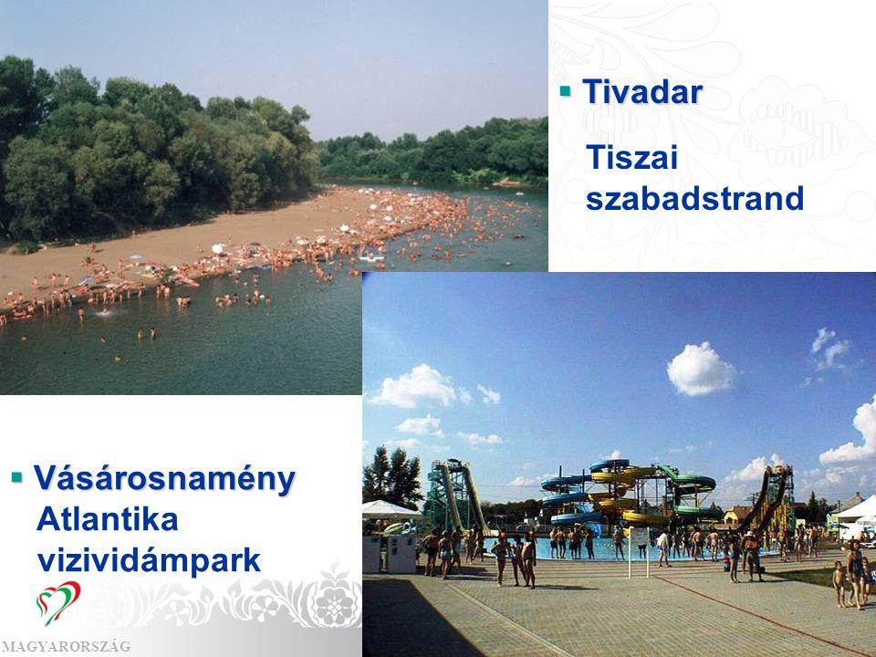 Tivadar Tiszai szabadstrand Vásárosnamény Atlantika vizividámpark